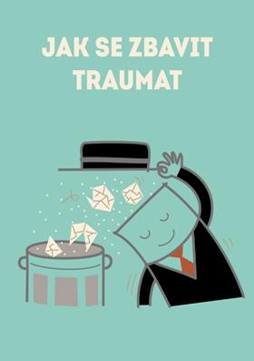 Jak se zbavit traumat
