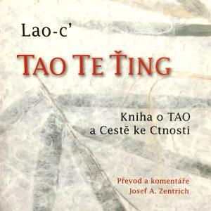 Kniha o TAO a Cestě ke Ctnosti, Tao Te Ťing.