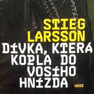 Dívka, která kopla do vosího hnízda, Stieg Larsson.