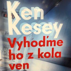Vyhoďme ho z kola ven, Ken Kesey.