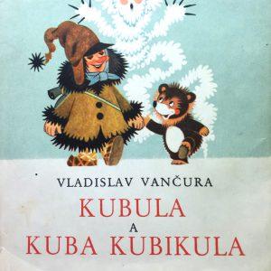 Kubula a Kuba Kubikula, Vladislav Vančura.