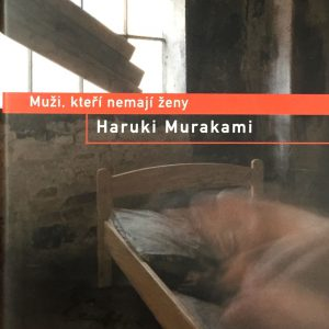 Muži, kteří nemají ženy, Haruki Murakami.