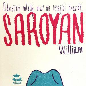 Odvážný mladý muž na létající hrazdě, William Saroyan.