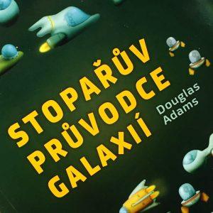 Stopařův průvodce po galaxii, Douglas Adams.
