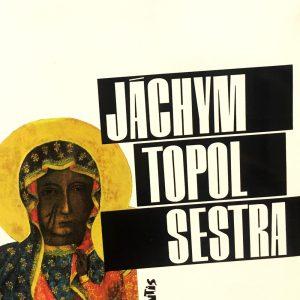 Sestra, Jáchym Topol.