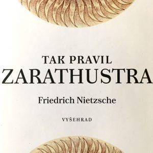 Tak pravil Zarathustra, Friedrich Nietzsche.