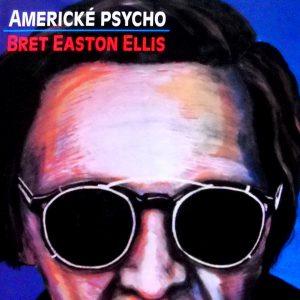 Americké psycho, Bret Easton Ellis.