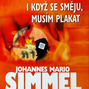 I když se směju, musím plakat, Johannes Mario Simmel.