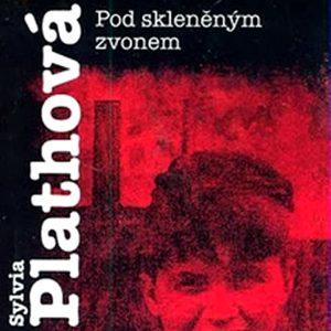 Pod skleněným zvonem, Sylvia Plathová.